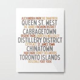 Toronto Neighbourhoods 1 : Typography Metal Print