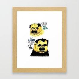 The True feelings of a Pug ~ Framed Art Print