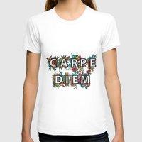 carpe diem T-shirts featuring Carpe Diem by Digi Treats 2