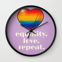 Equality. Love. Repeat. Wall Clock