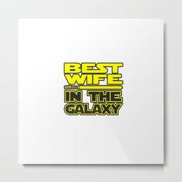 Best Wife in the Galaxy Metal Print