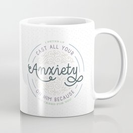 """Cast All Your Anxiety on Him"" Bible Verse Print Coffee Mug"