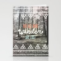 not all who wander Stationery Cards featuring Wander by Wesley Bird