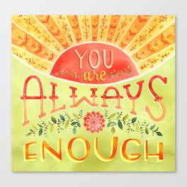 You Are Always Enough / Watercolor Hand Lettering Self Love Encouragement Quote for Positivity Canvas Print
