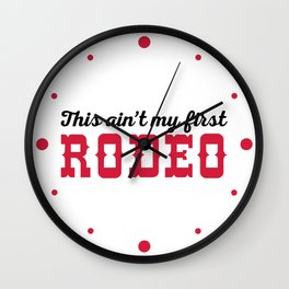 My First Rodeo Funny Quote Wall Clock