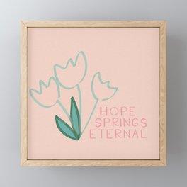 Hope Springs Eternal Framed Mini Art Print