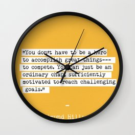 Edmund Hillary quote Wall Clock
