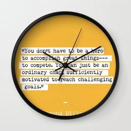 Edmund Hillary quote Wall Clock