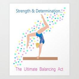 Gymnastics   Ultimate Balancing Act (on Balance Beam) Art Print