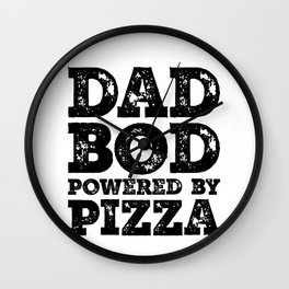 Dad Bod Powered By Pizza Funny Food Lovers Father Figure Gifts Idea Wall Clock