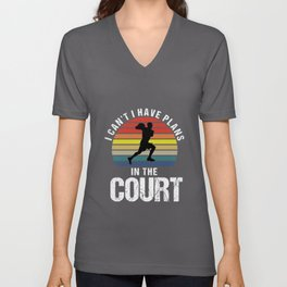 I Can't I Have Plans In The Basketball Court Unisex V-Neck