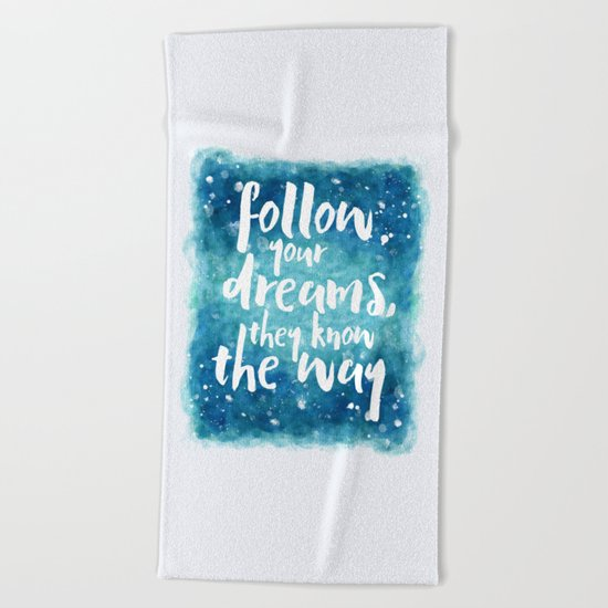 Follow Your Dreams Motivational Quote Beach Towel
