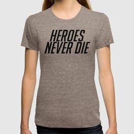 Heroes Never Die! Black T-shirt