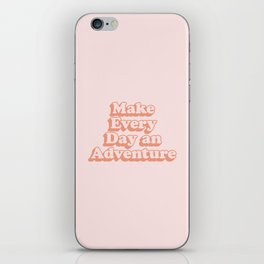 Make Every Day an Adventure iPhone Skin
