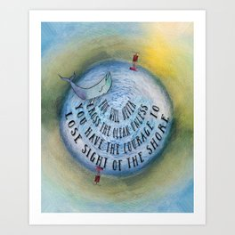 Courage to Lose Sight of the Shore Mini Ocean Planet World Art Print