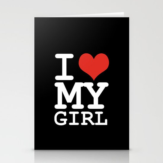 I love my girl Stationery Cards