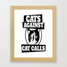 Cats against catcalls Framed Art Print