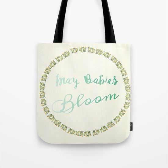 May Babies Bloom Tote Bag