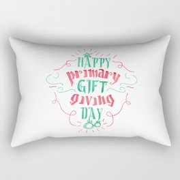 Happy Primary Gift Giving Day! Rectangular Pillow