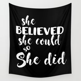 She Believed She Could So She Did Wall Tapestry