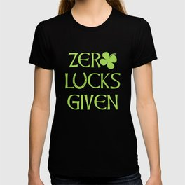 Zero Lucks Given Funny St Patrick's Day T-shirt