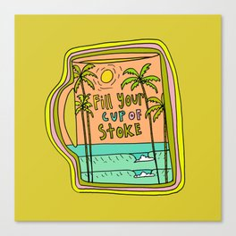 fill your cup of stoke // coffee and surf by surfy birdy Canvas Print