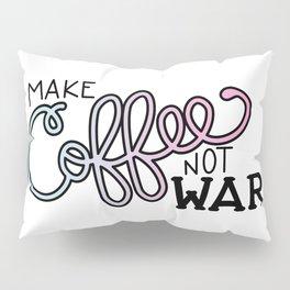 Coffee Not War (Cotton Candy) Pillow Sham