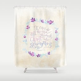 I Can Do All Things - Philippians 4:13 Shower Curtain