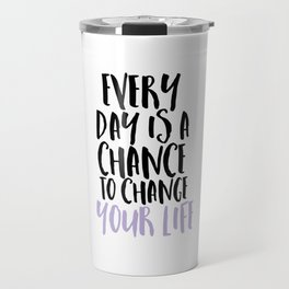 Every Day is a Chance Lavendar Travel Mug