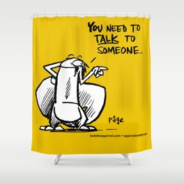 Talking is good... Shower Curtain