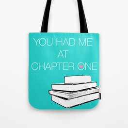 Had Me At Chapter One... Tote Bag