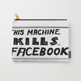 This Machine Kills Facebook Carry-All Pouch