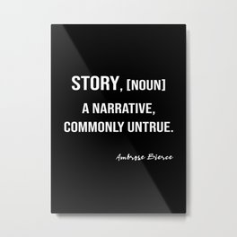 Ambrose Bierce's Quote On Story, White Text, Black Background Metal Print
