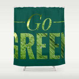 Go Green! Logo Shower Curtain