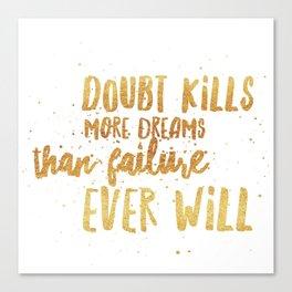 Doubt Kills Dreams Canvas Print