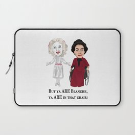 But Ya Are In That Chair Blanche Laptop Sleeve