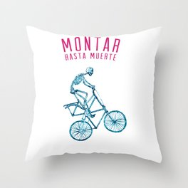 "Skeleton Bike - ""Montar Hasta Muerte"" Throw Pillow"