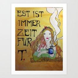 Es Ist Immer Zeit Für T./ There Is Always Time for T Art Print