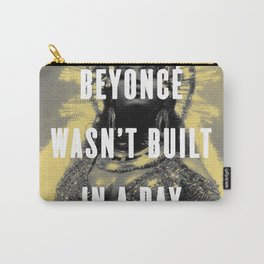 Bey Wasn't Built In A Day Carry-All Pouch