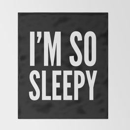 I'M SO SLEEPY (Black & White) Throw Blanket