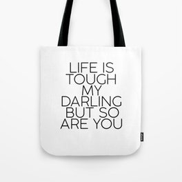 """Gift women """"Life is Tough My Darling, But So Are You """" Home decor Fashion print Wall art Inspiration Tote Bag"""