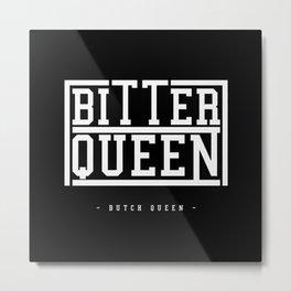 BQ Bitter Queen Metal Print