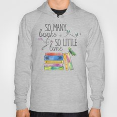 So Many Books, So Little Time Design Hoody