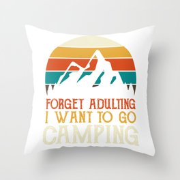 Forget adulting I want to go camping Throw Pillow