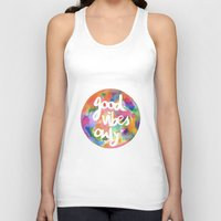 good vibes only Tank Tops featuring Good Vibes Only by Mariam Tronchoni