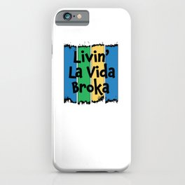 Livin' La Vida Broka - Funny Quote Gift - Retro Colrs & Black Lettering Design iPhone Case
