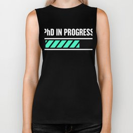 PhD In Progress Biker Tank