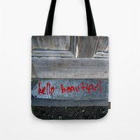 hello beautiful Tote Bags featuring Hello Beautiful by Mine Ours Yours