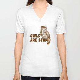Owls Are Stupid Unisex V-Neck