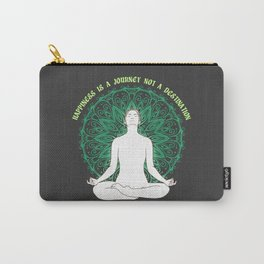 Happiness is a destination not a journey Carry-All Pouch